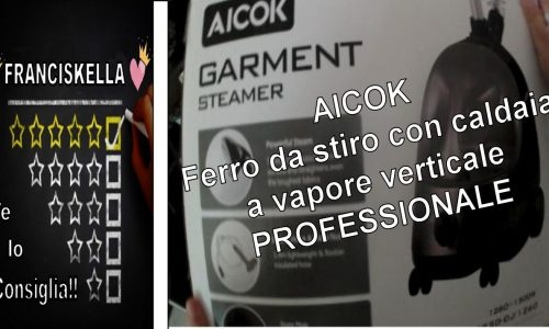 UNBOXING|| Aicok Stiratrice con caldaia a vapore verticale PROFESSIONALE LOWCOST